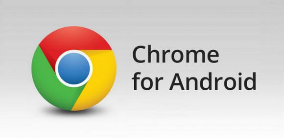 Google Chrome for Android 580x283